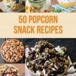 Movie Snacks Ideas – The 50 Best Popcorn Recipes Ever!