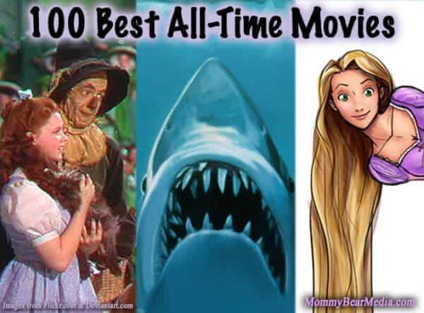 List of the Top 100 Best Movies of all Time - MommyBearMedia.com