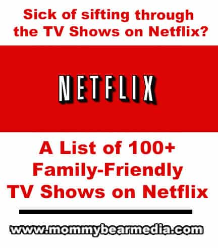 The Best Netflix TV Shows List - MommyBearMedia.com #netflix