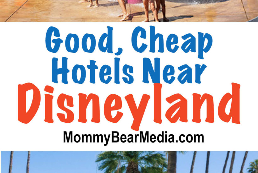 Good, Cheap Hotels Near Disneyland