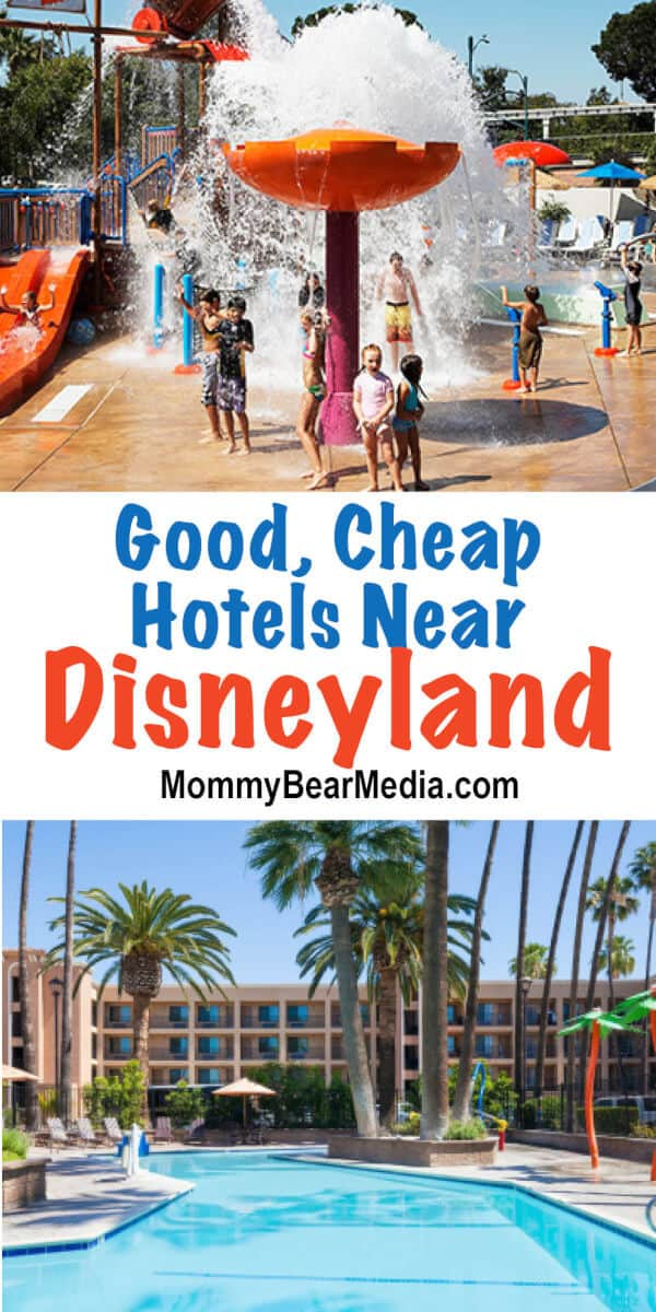 Good Cheap Hotels Near Disneyland That Will Save You A