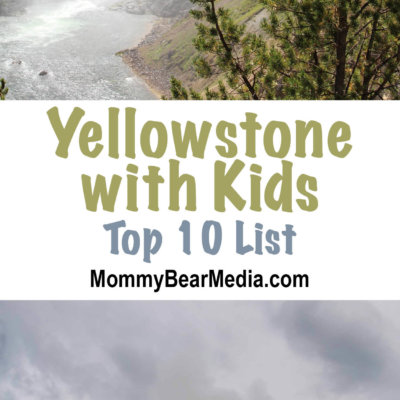 Yellowstone with Kids Top 10 List