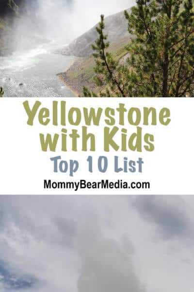 Must See in Yellowstone with Kids Top 10 List