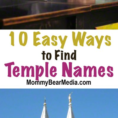 10 Easy Ways to Find Temple Names {for Members of The Church of Jesus Christ}